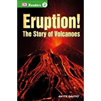 Eruption!: The Story of Volcanoes (Dk Readers. Level