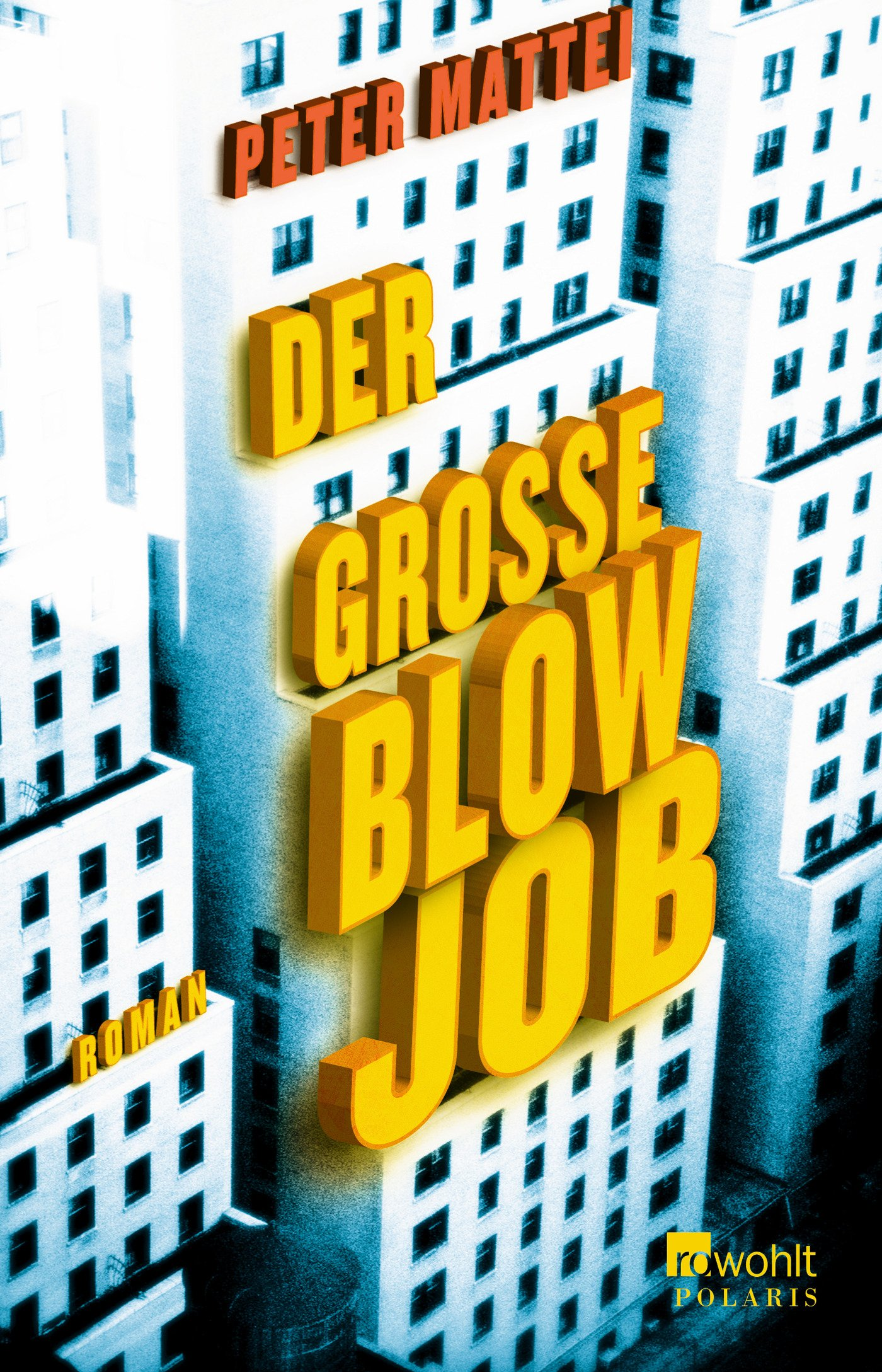 Der große Blowjob Broschiert – 1. Oktober 2013 Peter Mattei Ulrike Thiesmeyer Der große Blowjob Rowohlt Taschenbuch