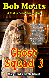 Ghost Squad 3 - Mary Had a Little Ghost (The Rest in Peace Crime Stories)