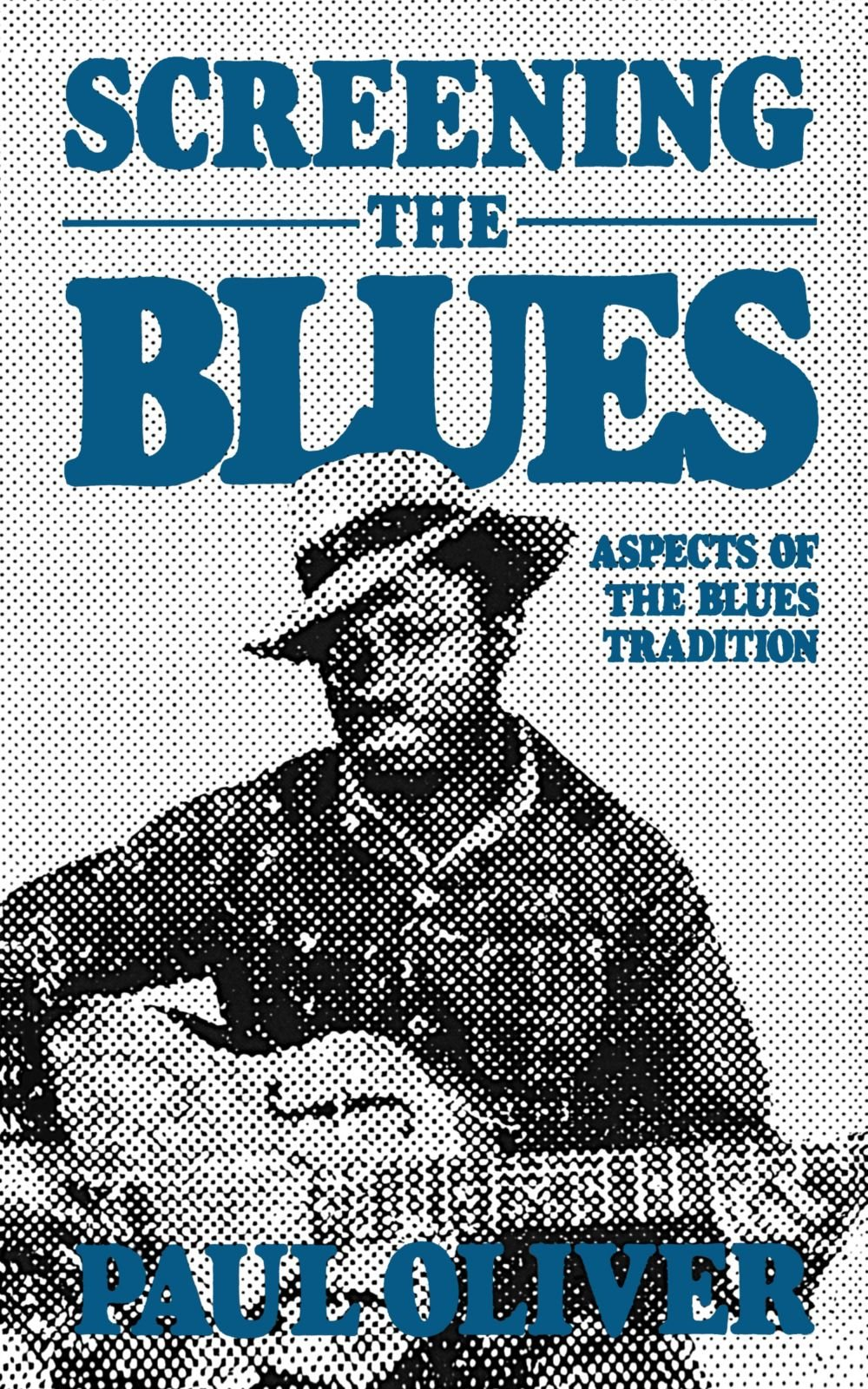 Screening The Blues: Aspects Of The Blues Tradition (A Da Capo paperback)