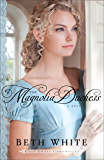 The Magnolia Duchess (Gulf Coast Chronicles Book #3): A Novel