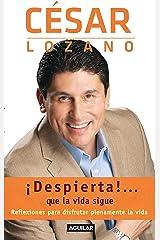 ¡Despierta!... que la vida sigue: Reflexiones para disfrutar plenamente de la vida (Spanish Edition) Kindle Edition