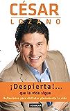 ¡Despierta!... que la vida sigue: Reflexiones para disfrutar plenamente de la vida (Spanish Edition)