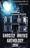 Ghostly Writes Anthology 2018 (Plaisted Publishing House Presents Book 3)