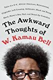 The Awkward Thoughts of W. Kamau Bell: Tales of a