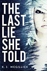 The Last Lie She Told (Lies and Misdirection Book 1) Kindle Edition