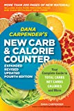 Dana Carpender's NEW Carb and Calorie Counter-Expanded, Revised, and Updated 4th Edition: Your Complete Guide to Total Carbs, Net Carbs, Calories, and More