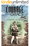 Courage and Grace: Turbulent Journeys from Darkness to Light In the Years 1936-1950 and Beyond (English Edition)