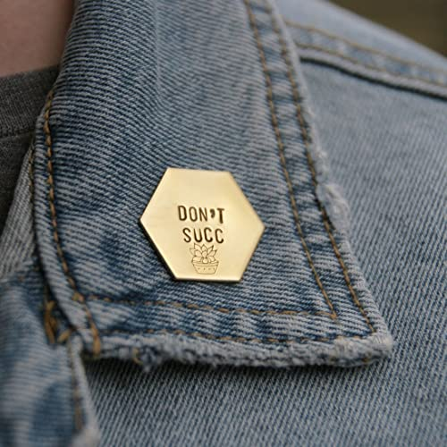 Amazon com: Don't Succ Brass Hexagon Pin | Be Kind Pin