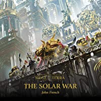 The Solar War: Siege of Terra: The Horus Heresy, Book 1