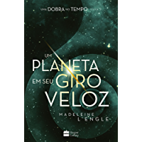 Um planeta em seu giro veloz (Dobra no tempo Livro 3)