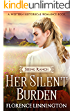 Her Silent Burden (Seeing Ranch series) (A Western Historical Romance Book)