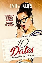 Ten Dates: A fun and sexy romantic comedy novel (The Power of Ten Book 1) Kindle Edition