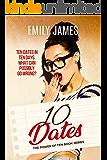 Ten Dates: A fun and sexy romantic comedy novel (The Power of Ten Book 1)