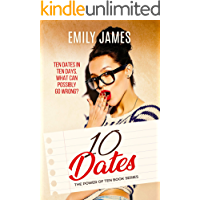 Ten Dates: A fun and sexy romantic comedy novel (The Power of Ten Book 1)