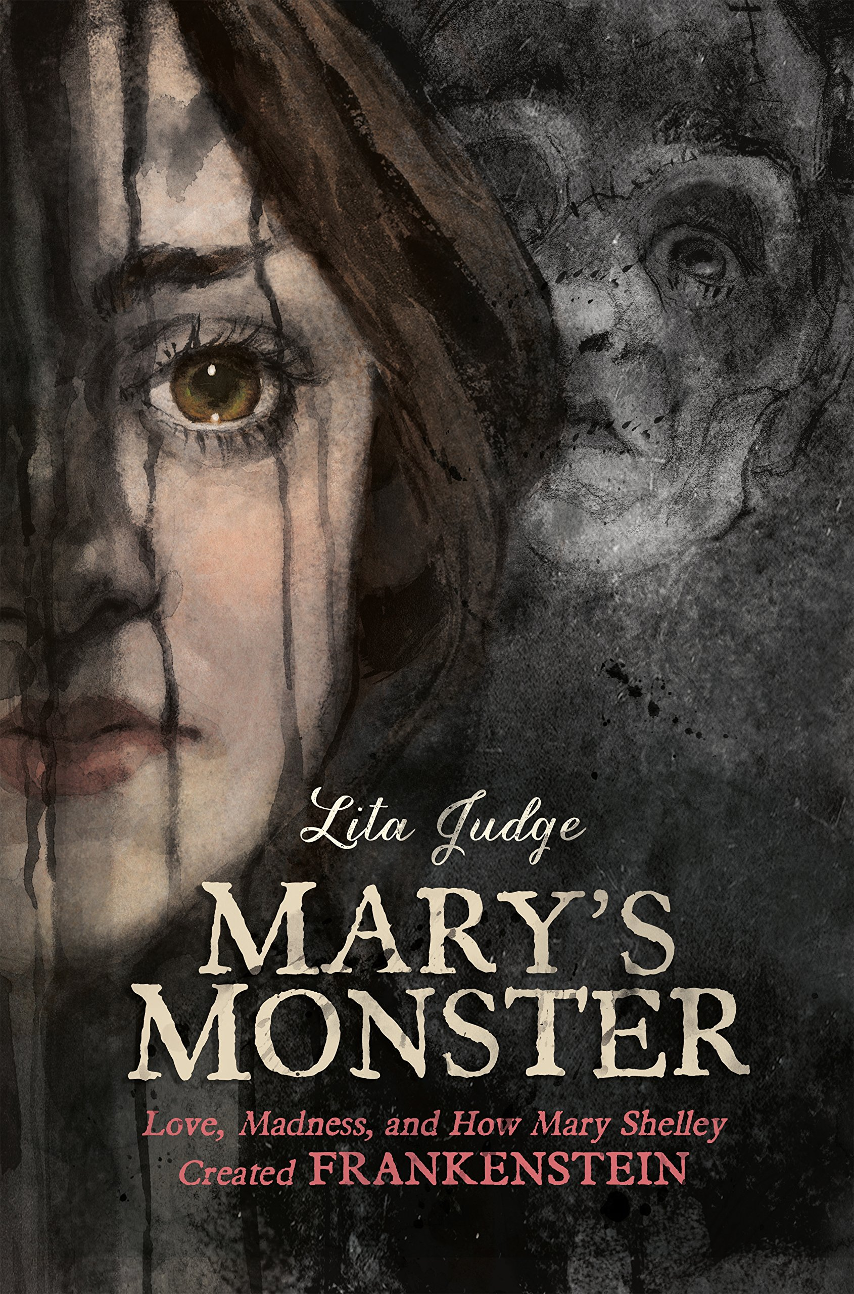 Mary's Monster: Love Madness and How Mary Shelley Created Frankenstein (English Edition)