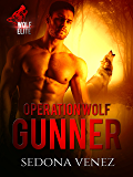 Operation Wolf: Gunner (Wolf Elite Book 1)