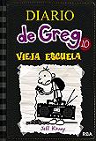Diario de Greg 10. Vieja escuela (Spanish Edition)