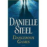 Dangerous Games: A Novel