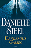 Dangerous Games: A Novel
