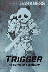 Trigger (Deep Darkness Book 2) Kindle Edition
