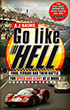 Go Like Hell: Ford, Ferrari and their Battle for Speed and Glory at Le Mans (English Edition)