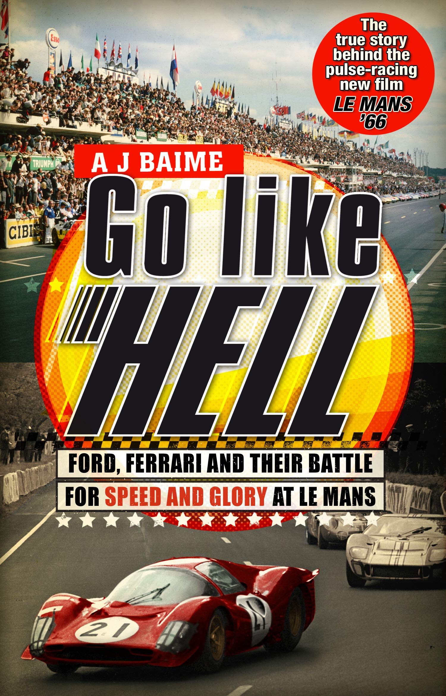 Go Like Hell Ford Ferrari And Their Battle For Speed And Glory At Le Mans Amazon Co Uk Baime A J 9780553818390 Books