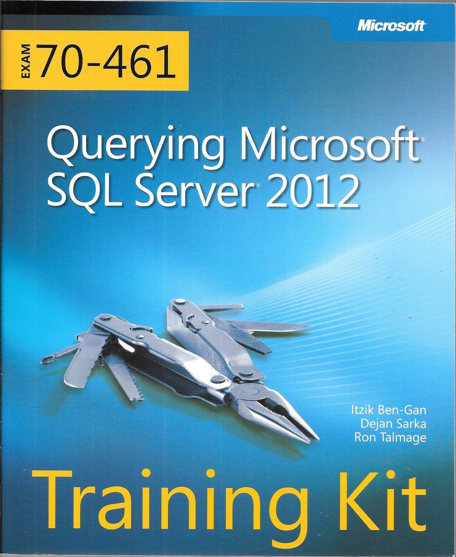 Training Kit Exam 70-461 Querying Microsoft SQL Server 2012 ...