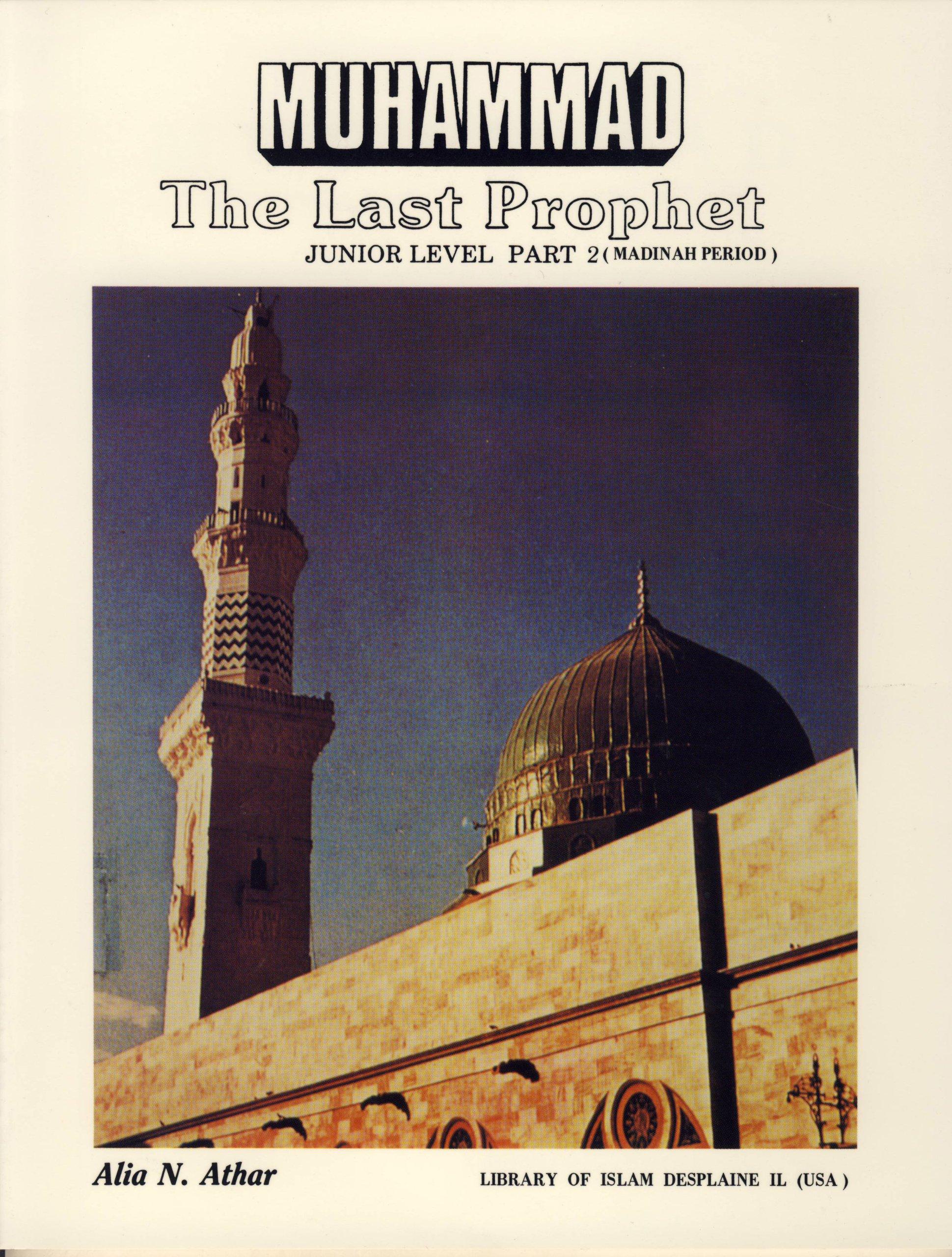 Muhammad the Last Prophet II