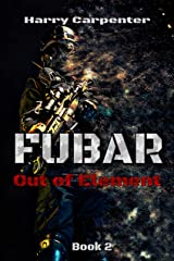 Fubar: Out of Element Kindle Edition