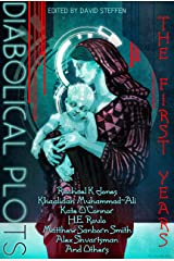 Diabolical Plots: The First Years (Diabolical Plots Anthology Series Book 1)