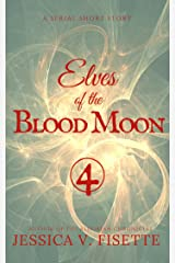 Elves of the Blood Moon Pt. 4 Kindle Edition