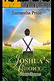 Joshua's Choice: Amish Romance (Seven Amish Bachelors Book 3)