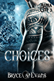 Choices (Alpha City Book 3)
