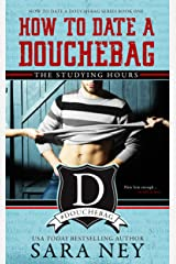 The Studying Hours: How to Date a Douchebag Kindle Edition