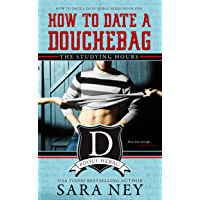 The Studying Hours: How to Date a Douchebag (English Edition)