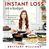 Instant Loss on a Budget: Super-Affordable Recipes for the Health-Conscious Cook