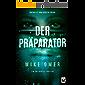 Der Präparator (Ein Zoe-Bentley-Thriller 1)