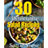 30 Delectable Salad Recipes