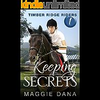 Keeping Secrets (Timber Ridge Riders Book 1) (English Edition)