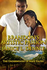 Brandon's Artistic Passion (The Underwoods of Napa Valley Book 4) Kindle Edition