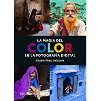 La magia del color: En la fotografía digital (FotoRuta) (Spanish Edition) book cover