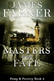 Masters of Our Fate (Pomp and Poverty Book 4)