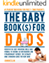 The Baby Books for Dads:Discover the best parenting skills and formula to become an outstanding and extraordinary farther. The ultimate game-changing guide ... book,parenting books best sellers Book 1)