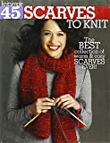 45 Scarves to Knit: The Best Collection of Warm & Cozy Scarves Ever!-Techniques Include Cables, Lace, Fair Isle, Simple…