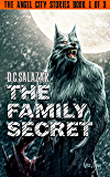 The Family Secret: Book 1 of the Angel City Trilogy (The Angel City Stories trilogy)