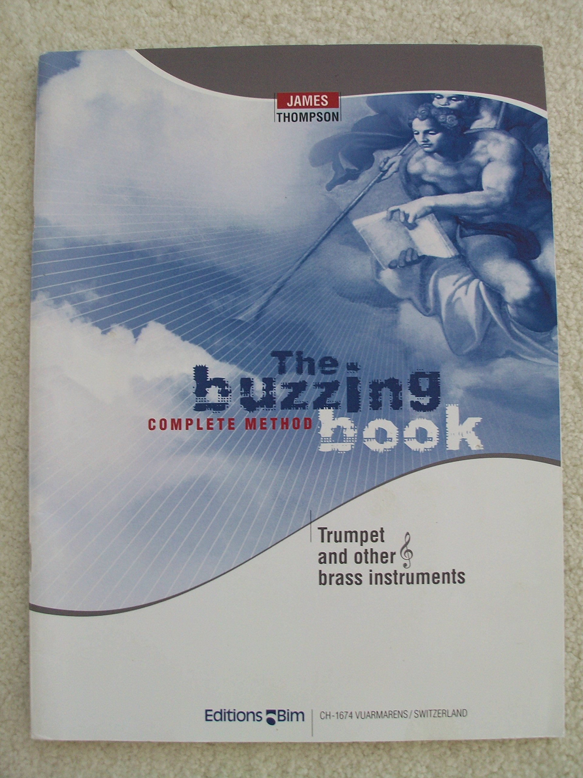 The Buzzing Book (complete Method) For Trumpet And Other Treble Clef Brass  Instruments With Mp3 Accompaniments: James Thompson: Amazon: Books