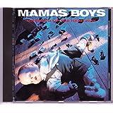 Growing Up The Hard Way  Mamas Boys