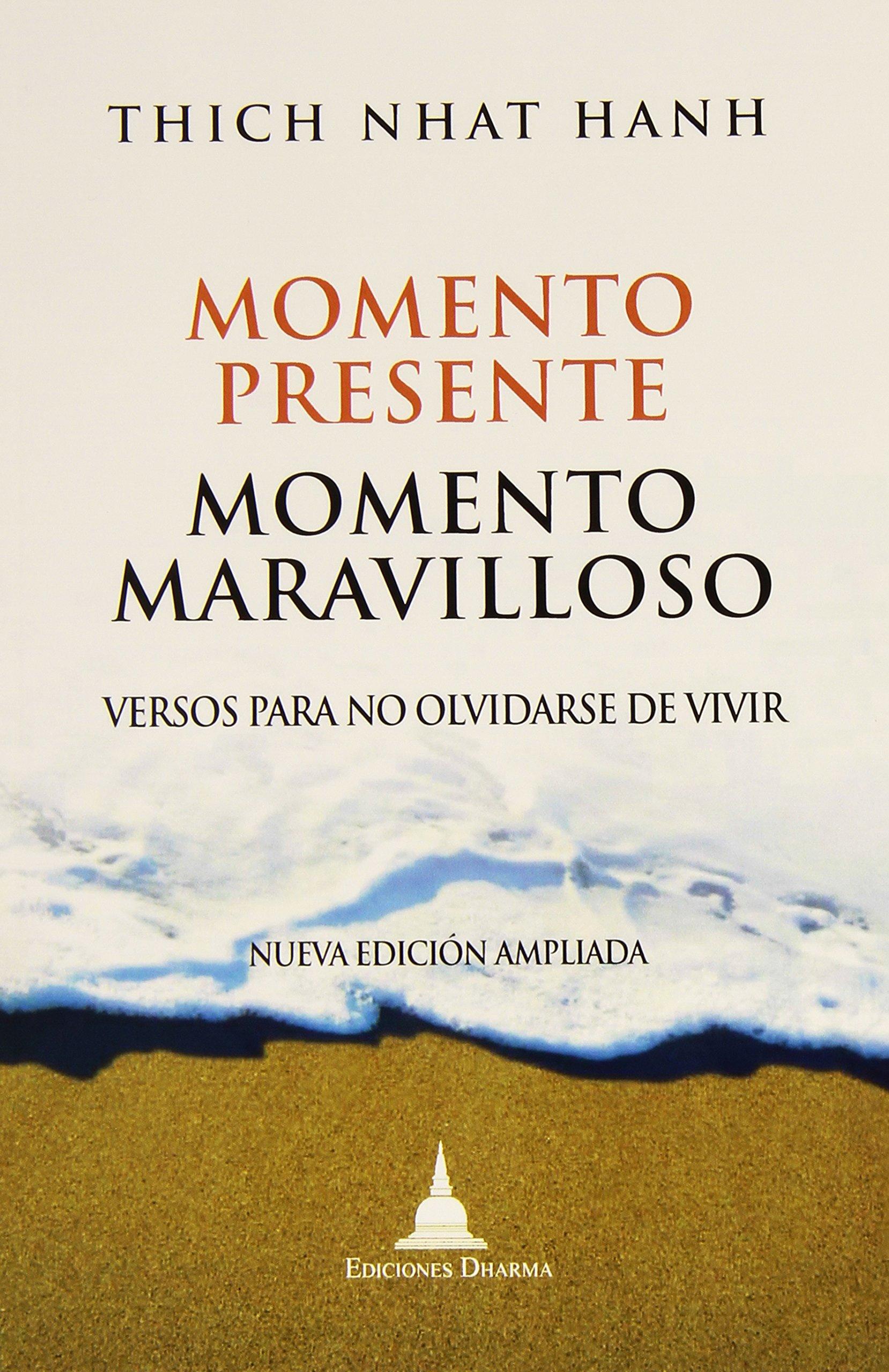 Momento Presente, Momento Maravilloso: Amazon.es: Thích Nhất Hạnh, Thich  Nhat Hanh: Libros