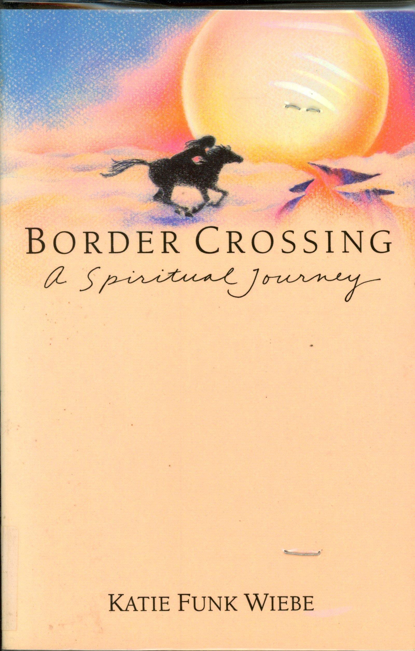 Border Crossing: A Spiritual Journey